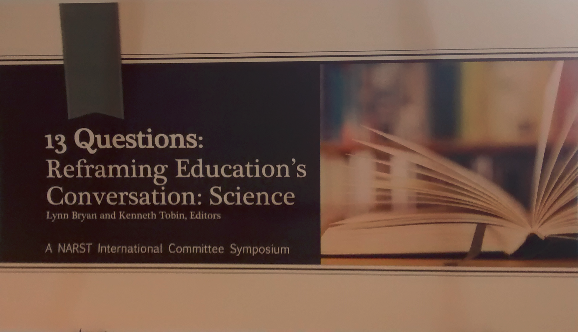 Bryan, L. & Tobin, K. (upcoming). 13 Questions: Reframing Education's Conversation: Science. New York: Peter-Lang.